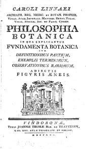 Caroli Linnaei ... Philosophia botanica: in qua explicantur fvndamenta botanica cvm definitionibus partium, exemplis terminorun [sic], observationibus rariorum, adiectis figvris aeneis