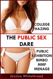 The Public Sex Dare (College Hazing Public Exhibition Bimbo MMF Menage)