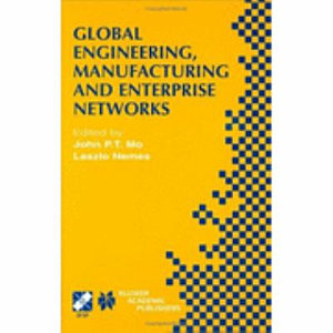 Global Engineering  Manufacturing and Enterprise Networks PDF