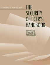 Security Officer's Handbook: Standard Operating Procedure