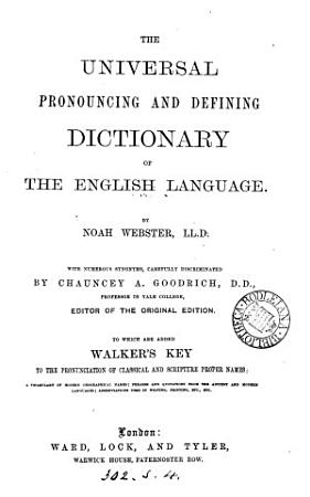 The universal pronouncing and defining dictionary of the English language  with numerous synonyms by C A  Goodrich   c    PDF