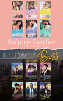 The Surprise Families And Billionaire Bosses Collection