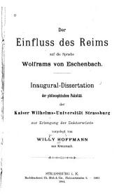 Der einfluss des reims auf die sprache Wolframs von Eschenbach: Inaugural-dissertation