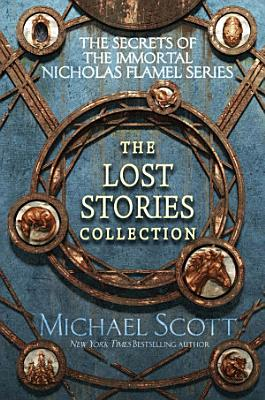 The Secrets of the Immortal Nicholas Flamel  The Lost Stories Collection PDF