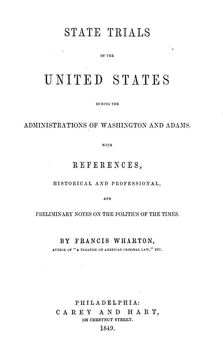 State Trials of the United States During the Administrations of Washington and Adams