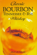 Classic Bourbon  Tennessee   Rye Whiskey Book
