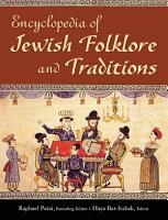 Encyclopedia of Jewish Folklore and Traditions PDF