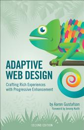 Adaptive Web Design: Crafting Rich Experiences with Progressive Enhancement, Edition 2