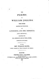 The Poems of William Collins: With Notes Selected from the Editions of Langhorne, and Mrs. Barbauld, and Original : Together with Dr. Johnson's Life of the Author