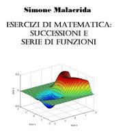 Esercizi di matematica: successioni e serie di funzioni