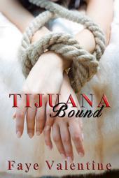 Tijuana Bound