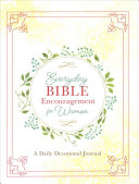 Everyday Bible Encouragement for Women  A Daily Devotional Journal