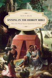 Sinning in the Hebrew Bible: How the Worst Stories Speak for Its Truth