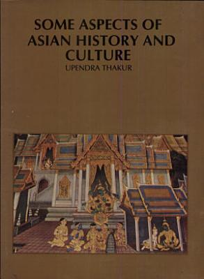 Some Aspects of Asian History and Culture PDF