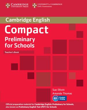 Compact Preliminary for Schools Teacher s Book