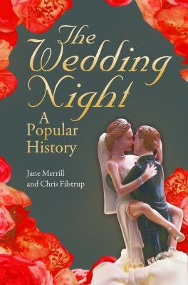 The Wedding Night: A Popular History