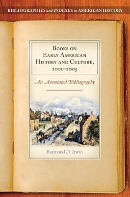 Books on Early American History and Culture  2001   2005  An Annotated Bibliography PDF