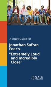 "A Study Guide for Jonathan Safran Foer's ""Extremely Loud and Incredibly Close"""