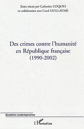 Des crimes contre l'humanité en République française: (1990-2002)