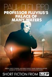 Professor Fluvius's Palace of Many Waters: Short Story