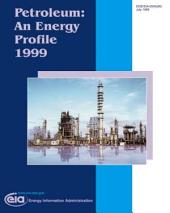 Petroleum: An Energy Profile, 1999
