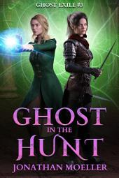 Ghost in the Hunt (Ghost Exile #3)