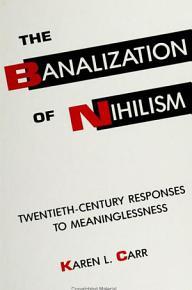 Banalization of Nihilism  The PDF