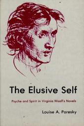 The Elusive Self: Psyche and Spirit in Virginia Woolf's Novels