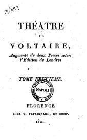 """Theatre de Voltaire, augmente de deux Pieces selon l'edition de Londres: """"Theatre de Voltaire, augmente de deux Pieces selon l'edition de Londres"""" 9, Volume9"""