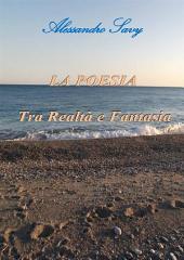 La Poesia tra Realtà e Fantasia