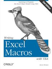 Writing Excel Macros with VBA: Learning to Program the Excel Object Model Using VBA, Edition 2