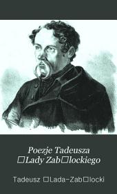 Poezje Tadeusza Łady Zabłockiego: Wydał Romuald Podbereski