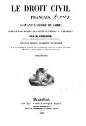 Le droit civil français, suivant l'ordre du Code, ouvrage dans lequel on a taché de réunir la théorie a la pratique: Volumes1à2