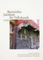 Bayerisches Jahrbuch f  r Volkskunde 2019 PDF