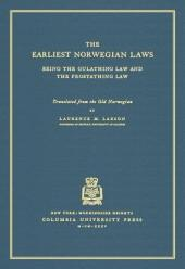 The Earliest Norwegian Laws: Being the Gulathing Law and the Frostathing Law
