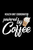 Health Unit Coordinator Powered by Coffee PDF
