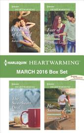 Harlequin Heartwarming March 2016 Box Set : His Kind of Cowgirl\The Sweetheart Deal\Fear of Falling\Her Summer Crush