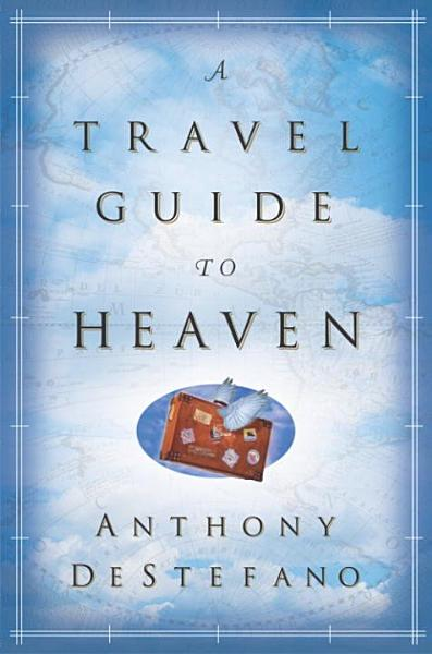 Download A Travel Guide to Heaven Book