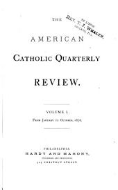 The American Catholic Quarterly Review: Volume 1