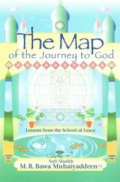 The Map of the Journey to God: Lessons from the School of Grace