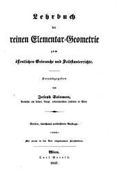 Lehrbuch der reinen Elementar-Geometrie zum öffentl. Gebrauche und Selbstunterrichte. Hrsg. von ---. 3., durchaus verb. Aufl
