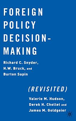 Foreign Policy Decision Making  Revisited