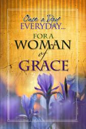 Once A Day Everyday ... For A Woman of Grace