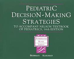 Pediatric Decision Making Strategies to Accompany Nelson Textbook of Pediatrics PDF
