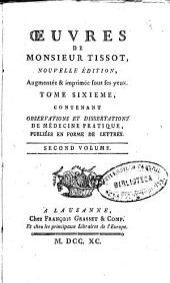 Oeuvres de Monsieur Tissot: contenant observations et dissertations de médecine pratique, publiées en forme de lettres, Volume2