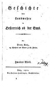 Geschichte der Landwehre in Oesterreich ob der Enns: Band 2