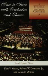 Face to Face with Orchestra and Chorus, Second, Expanded Edition: A Handbook for Choral Conductors, Edition 2