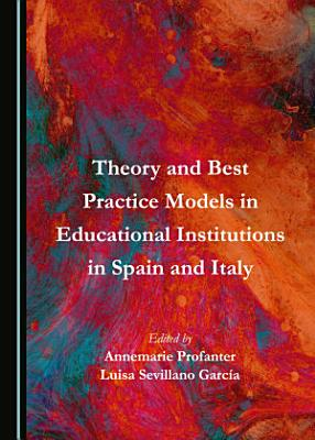 Theory and Best Practice Models in Educational Institutions in Spain and Italy
