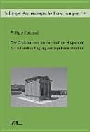 Die Grabbauten Im R  mischen Hispanien PDF