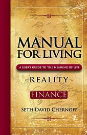 Manual for Living: A User's Guide to the Meaning of Life: Reality - Finance